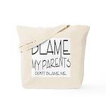 BLAME MY PARENTS Tote Bag