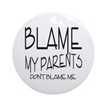BLAME MY PARENTS Keepsake (Round)