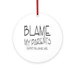 BLAME MY PARENTS Keepsake (Round)
