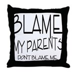 BLAME MY PARENTS Throw Pillow