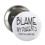 BLAME MY PARENTS Button