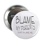 BLAME MY PARENTS Button