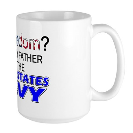 Got Freedom? Navy (Father) Large Mug