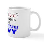 Got Freedom? Navy (Father) Mug