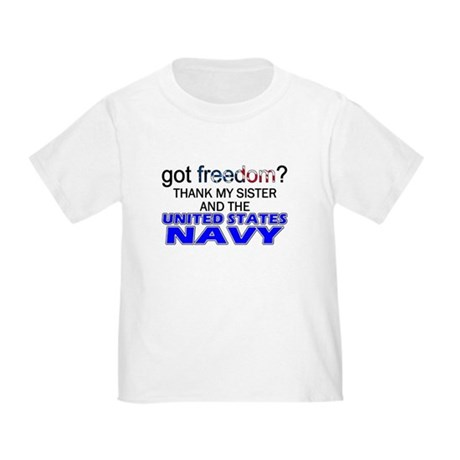 Got Freedom? Navy (Sister) Toddler T-Shirt