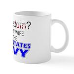 Got Freedom? Navy (Wife) Mug