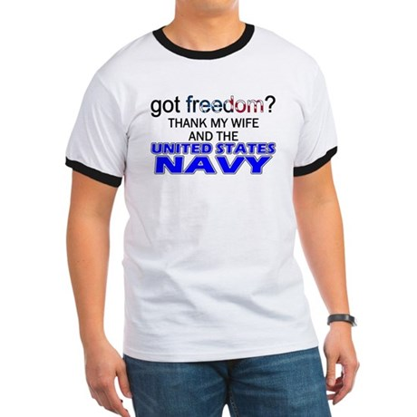 Got Freedom? Navy (Wife) Ringer T