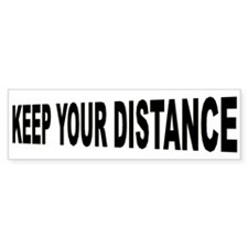 Keep Your Distance Bumper Bumper Stickers
