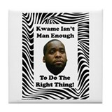 """Kwame Be A Man"" Tile Coaster"