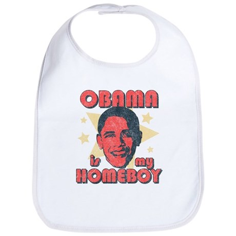 Obama is my Homeboy Bib