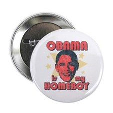 "Obama is my Homeboy 2.25"" Button"