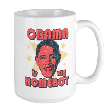 Obama is my Homeboy Large Mug