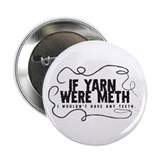"If yarn were meth I wouldn't 2.25"" Button"