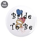 "Bride To Be 3.5"" Button (10 pack)"