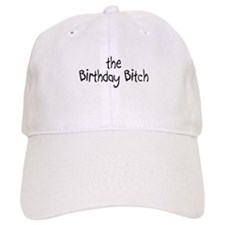 The Birthday Bitch Baseball Cap