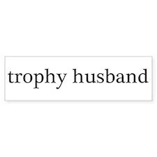 Trophy Husband Bumper Bumper Sticker