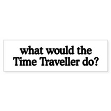 Time Traveller Bumper Bumper Sticker