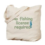 No Fishing License Tote Bag