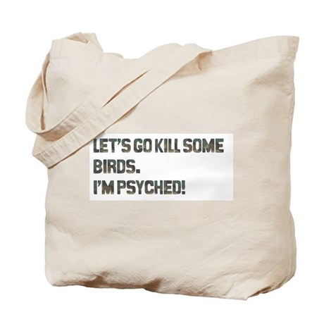Let's kill some birds! Tote Bag