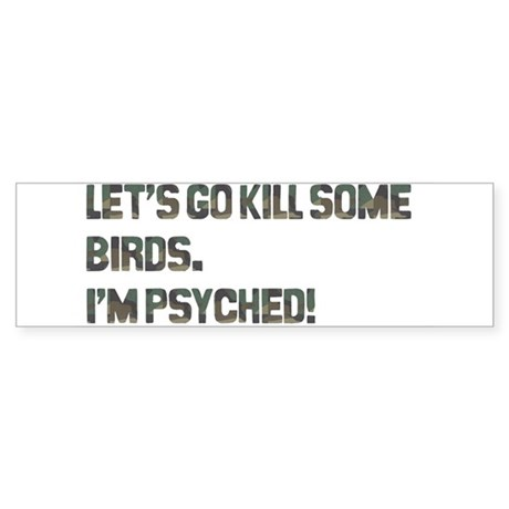 Let's kill some birds! Bumper Sticker