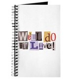We'll Do It Live Journal