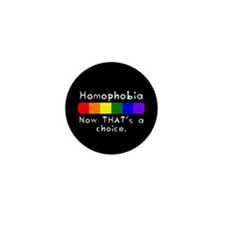 Homophobia Choice Mini Button (100 pack)