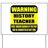 Warning history teacher sign Yard Sign