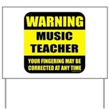 Warning music teacher sign Yard Sign