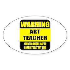 Warning art teacher sign Oval Stickers