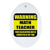 Warning math teacher sign Oval Ornament