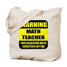 Warning math teacher sign Tote Bag