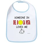 """""""Someone in Del Boca Vista Loves Me"""" Bib"""