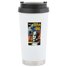 Brain That Wouldn't Die Ceramic Travel Mug