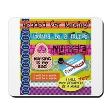 Headed to Nursing School Mousepad