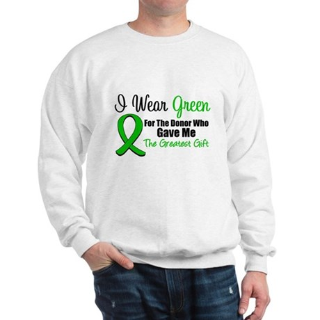 I Wear Green Gift of Life Sweatshirt