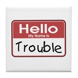 Hello Trouble Tile Coaster