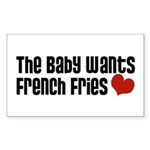The Baby Wants French Fries Rectangle Sticker