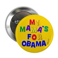 My Mama's for Obama Button