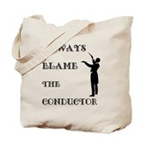 Blame the Conductor Tote Bag