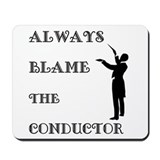 Blame the Conductor Mousepad