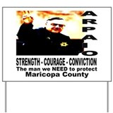 Sheriff Joe Arpaio the man we Yard Sign