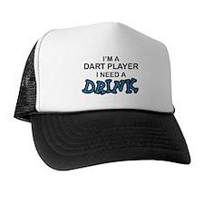 Dart Player Need a Drink Trucker Hat