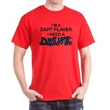 Dart Player Need a Drink T-Shirt