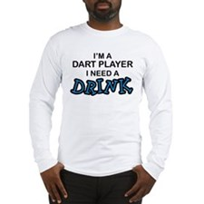 Dart Player Need a Drink Long Sleeve T-Shirt