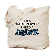 Dart Player Need a Drink Tote Bag
