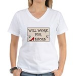 WILL WORK FOR SHOES Women's V-Neck T-Shirt