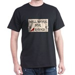 WILL WORK FOR SHOES Dark T-Shirt