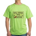 WILL WORK FOR SHOES Green T-Shirt