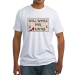 WILL WORK FOR SHOES Fitted T-Shirt