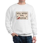WILL WORK FOR SHOES Sweatshirt